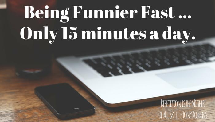 Being Funnier Fast (3)